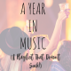 2019: A Year in Music (A Playlist That Doesn't Suck!)