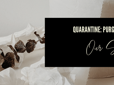 quarantine: purging anf healing our souls